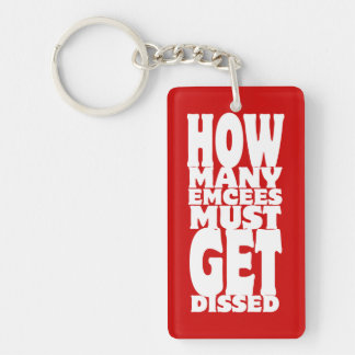 How Many Emcees Must Get Dissed Keychain