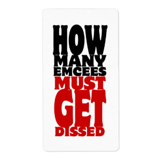 How Many Emcees Must Get Dissed Label