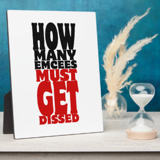How Many Emcees Must Get Dissed Display Plaque