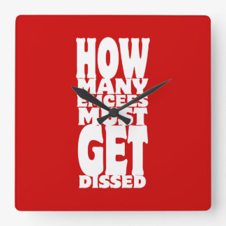 How Many Emcees Must Get Dissed Square Wall Clock