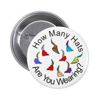 How Many Hats are You Wearing? Pinback Button