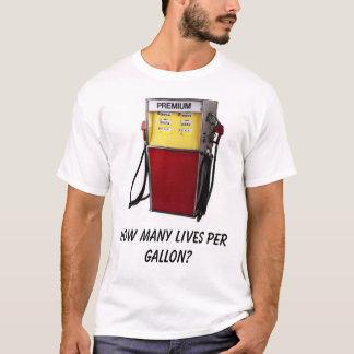 How many lives per gallon? T-Shirt