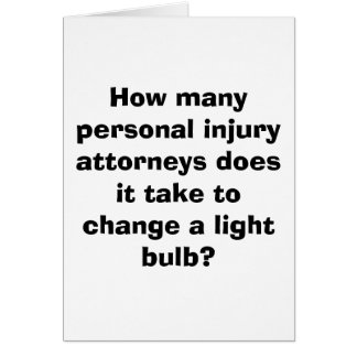 How many personal injury attorneys does it take... greeting card
