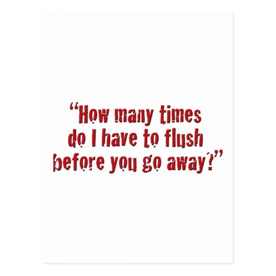 """How many times do I have to flush... Postcard"