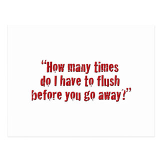 """""""How many times do I have to flush... Postcard"""