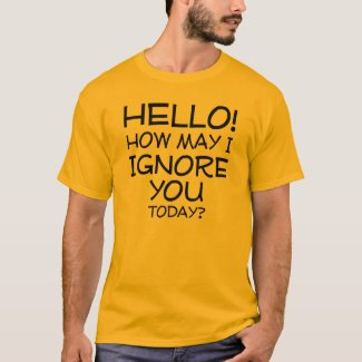 How May I Ignore You Funny Shirt Sayings Quotes
