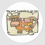 How Meat By-Products are Born Round Stickers