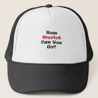 How Merlot Can You Go Trucker Hat