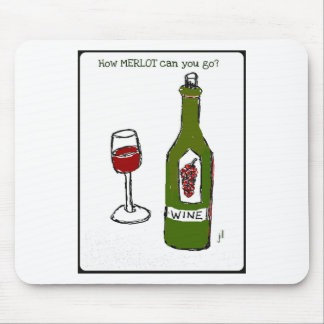 How MERLOT can you go wine print by jill Mouse Pad