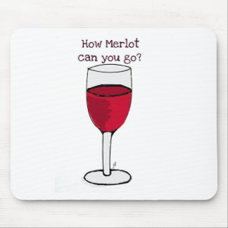 HOW MERLOT CAN YOU GO? wine print by jill Mouse Pad