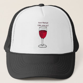 HOW MERLOT CAN YOU GO? wine print by jill Trucker Hat