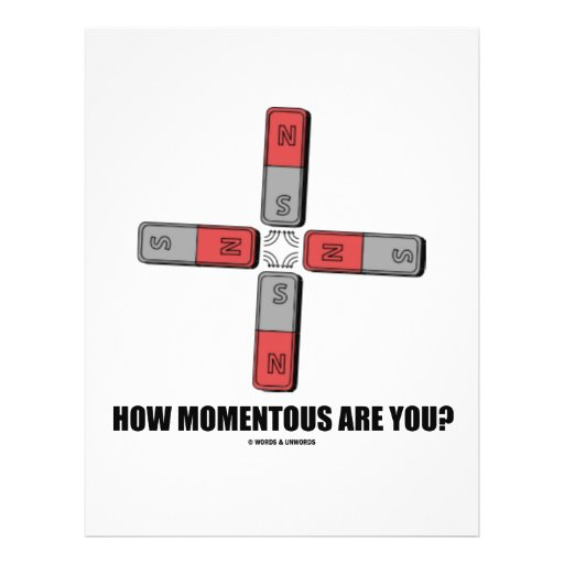 How Momentous Are You? (Quadrupole Moment) Flyers