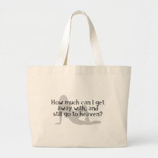 How Much Can I Get Away With & Still Go To Heaven? Canvas Bags