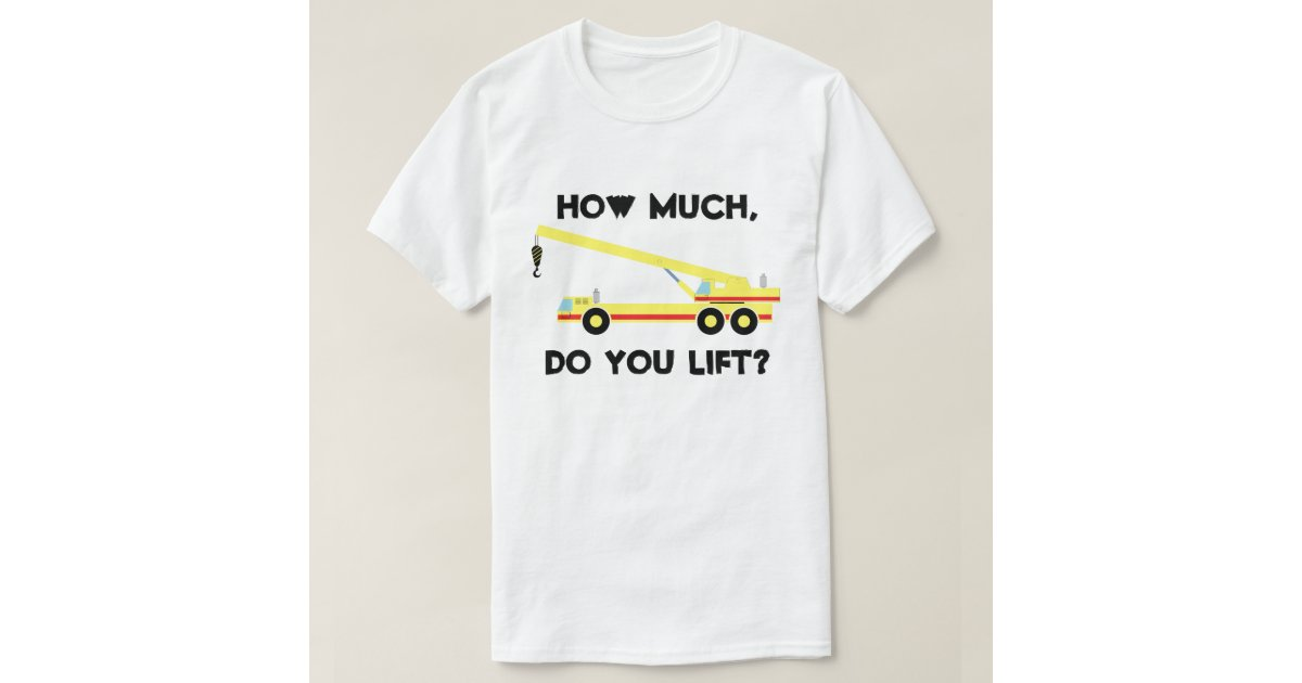 How much do you lift t shirt zazzle for How much is a shirt