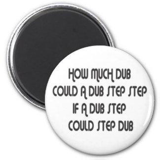 How Much Dub Step 2 Inch Round Magnet
