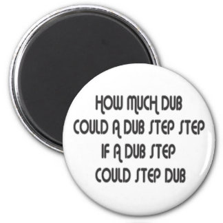How Much Dub Step 2 Inch Round Magnet