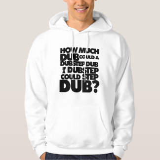 How Much Dubstep? Hoody