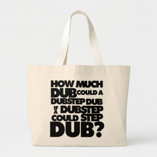 How Much Dubstep? Large Tote Bag