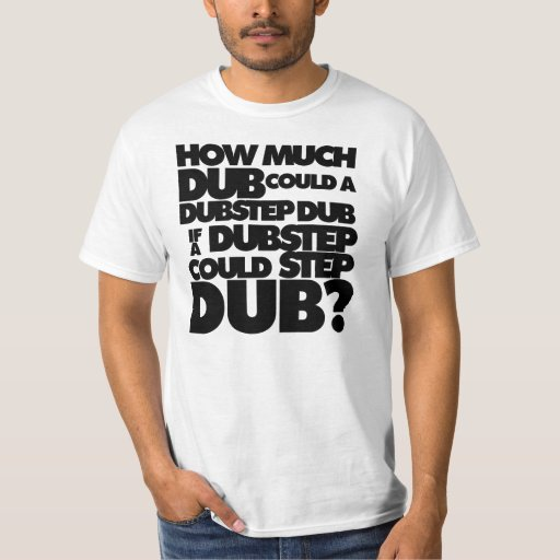 How much dubstep t shirt zazzle for How much is a shirt