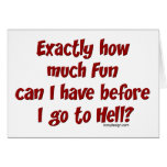 How Much Fun Before Hell? Greeting Cards