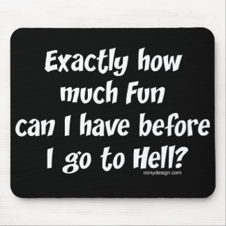 How Much Fun Before Hell? Mouse Pads