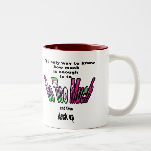 How Much Is Enough Mug