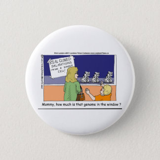 How Much Is That Genome Dalmatian In The Window? Pinback Button