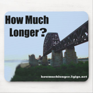 """""""How Much Longer?"""" Mouse Pad"""