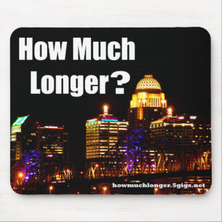 """""""How Much Longer?"""" Mouse Pad - 1"""