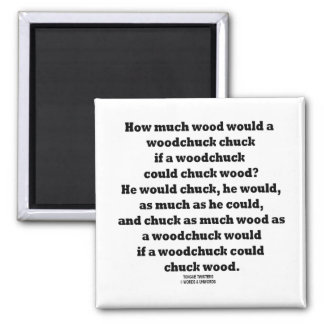 How Much Wood Would A Woodchuck Chuck Twister 2 Inch Square Magnet