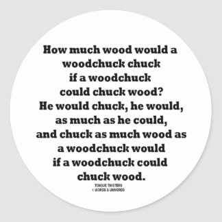 How Much Wood Would A Woodchuck Chuck Twister Classic Round Sticker