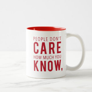 How Much You Care Quote Maxwell Mug
