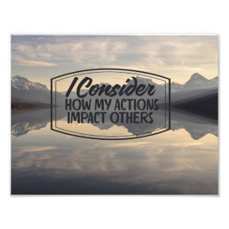 How My Actions Impact Others Photo Print