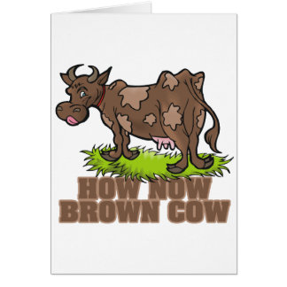 how now brown cow card