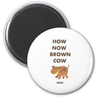 How Now Brown Cow 2 Inch Round Magnet