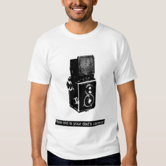 How old is your dad's camera? tee shirt