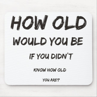 How Old? Mouse Pad
