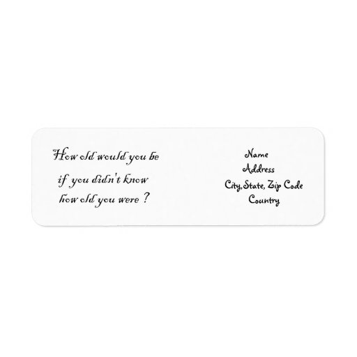 How old would you be?-address label return address label