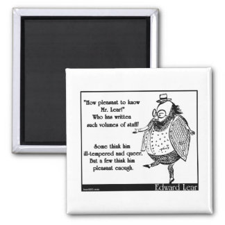 How pleasant to know Mr. Lear! 2 Inch Square Magnet