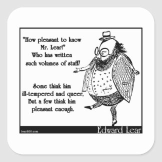 How pleasant to know Mr. Lear! Square Sticker