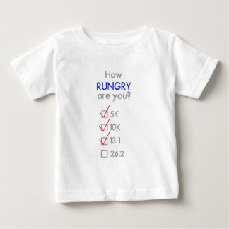 How RUNGRY are you? Half Marathon Baby T-Shirt