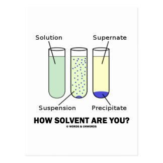 How Solvent Are You? (Chemistry Humor) Postcard