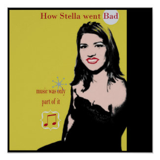 How Stella Went Bad Poster