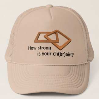 How strong, is your ch(br)ain? trucker hat