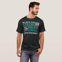 How Strong We Are Until Cervical Cancer Awareness T-Shirt