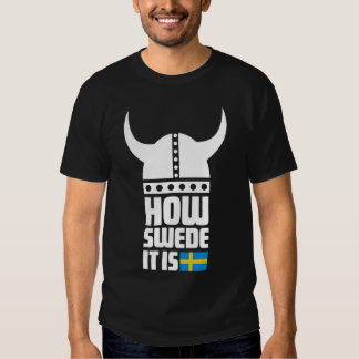 How Swede It Is funny basic dark T-shirt