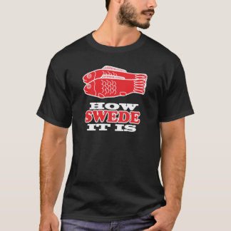 How Swede It Is T-Shirt