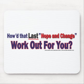 How' That Hope and Chnage Work Out for You Mouse Pad
