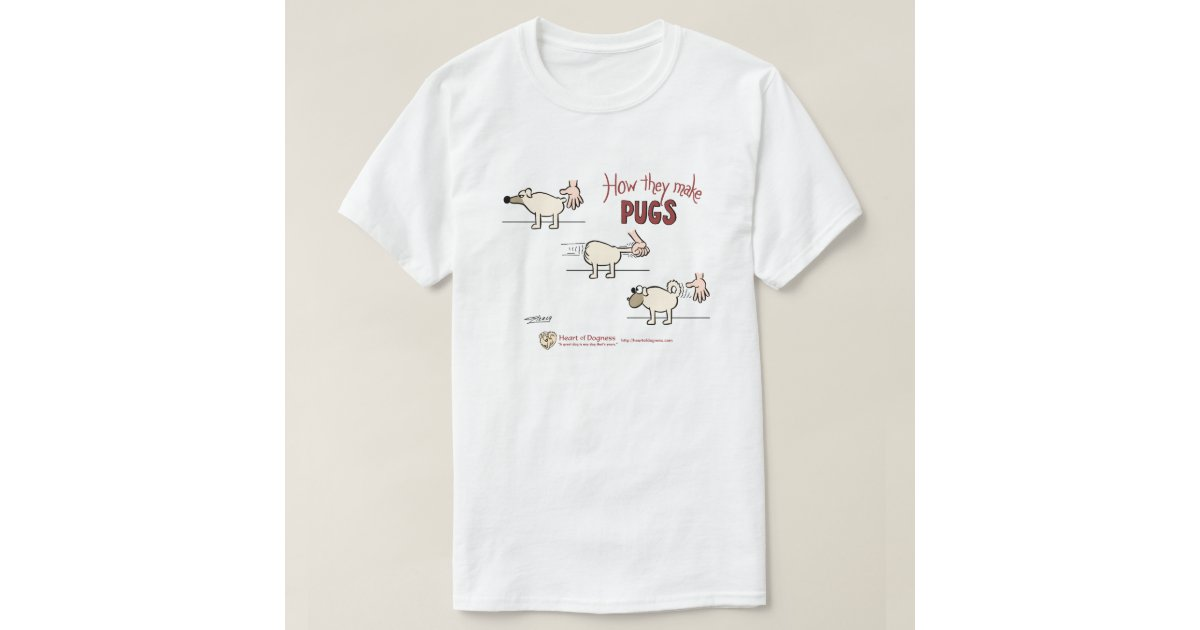 How they make pugs t shirt zazzle for How do they make t shirts