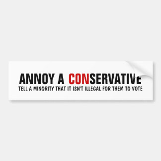 How to Annoy a Republican - Minorites CAN Vote! Bumper Sticker